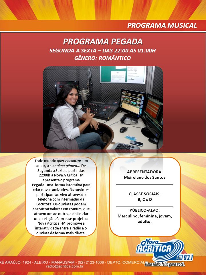 PROGRAMA PEGADA PROGRAMA MUSICAL SEGUNDA A SEXTA – DAS 22:00 AS 01:00H