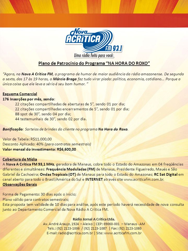 Plano de Patrocínio do Programa NA HORA DO ROXO