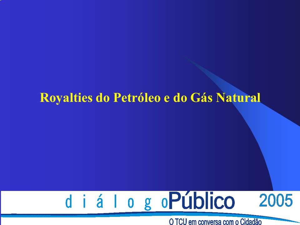 Royalties do Petróleo e do Gás Natural