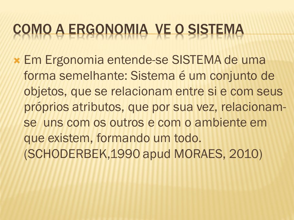 Como a ergonomia ve o sistema