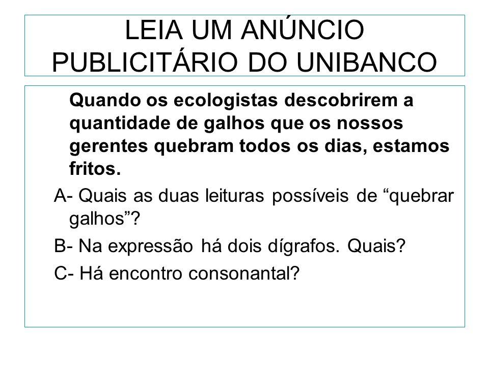 LEIA UM ANÚNCIO PUBLICITÁRIO DO UNIBANCO