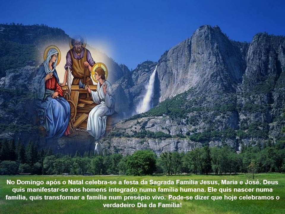 No Domingo após o Natal celebra-se a festa da Sagrada Família Jesus, Maria e José.