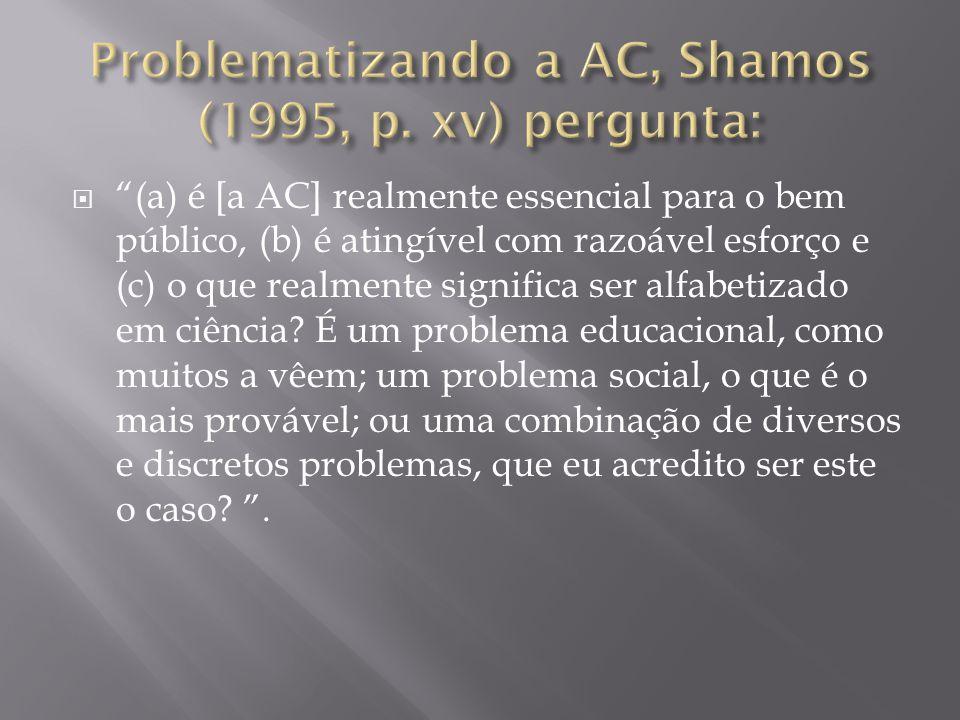 Problematizando a AC, Shamos (1995, p. xv) pergunta: