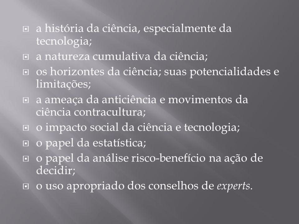 a história da ciência, especialmente da tecnologia;