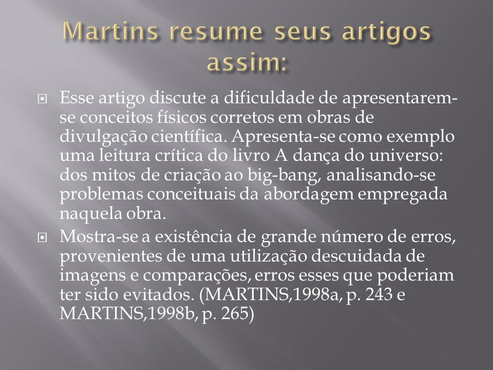 Martins resume seus artigos assim: