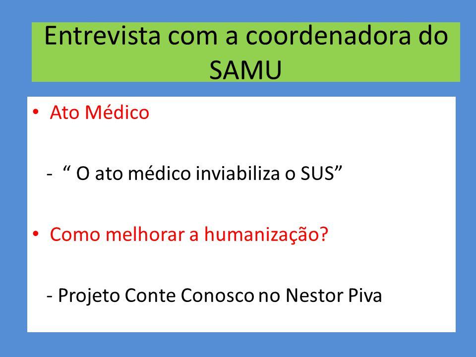 Entrevista com a coordenadora do SAMU