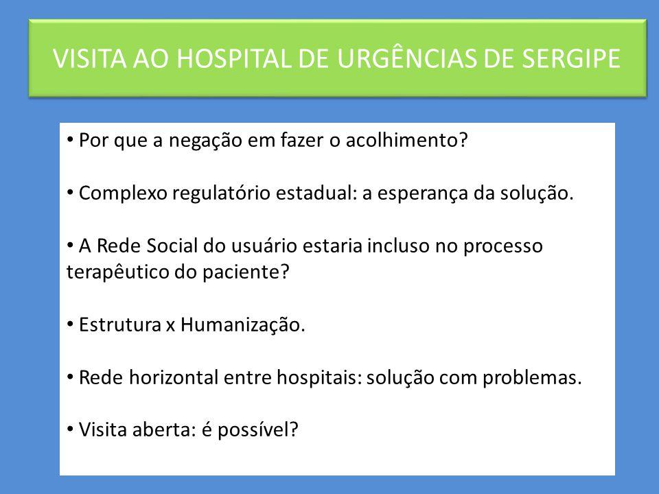 VISITA AO HOSPITAL DE URGÊNCIAS DE SERGIPE