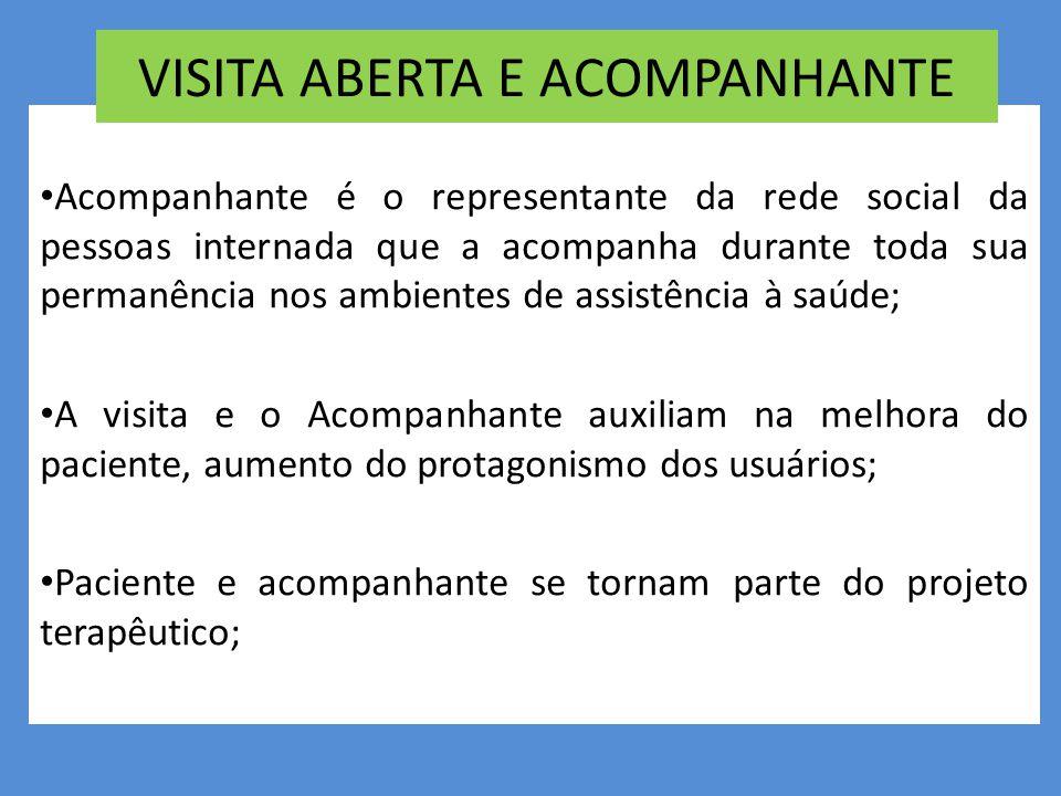 VISITA ABERTA E ACOMPANHANTE