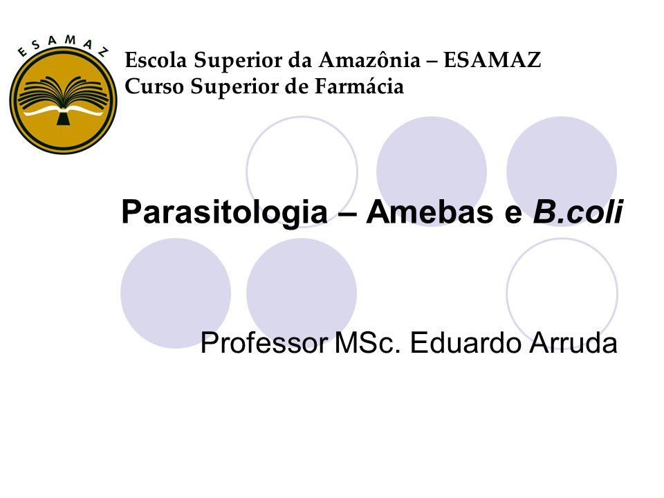 Parasitologia – Amebas e B.coli