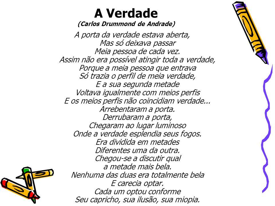 A Verdade (Carlos Drummond de Andrade)