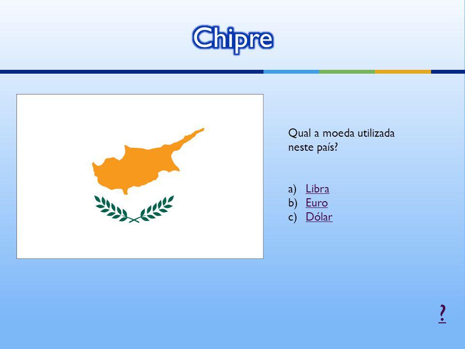 Chipre Qual a moeda utilizada neste país Libra Euro Dólar