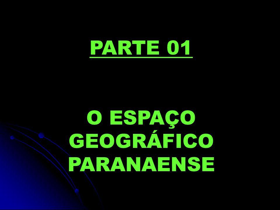 O ESPAÇO GEOGRÁFICO PARANAENSE