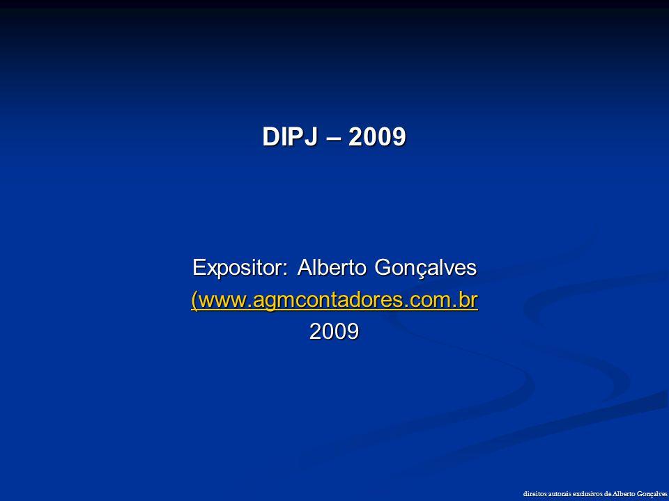 DIPJ – 2009 Expositor: Alberto Gonçalves (www.agmcontadores.com.br