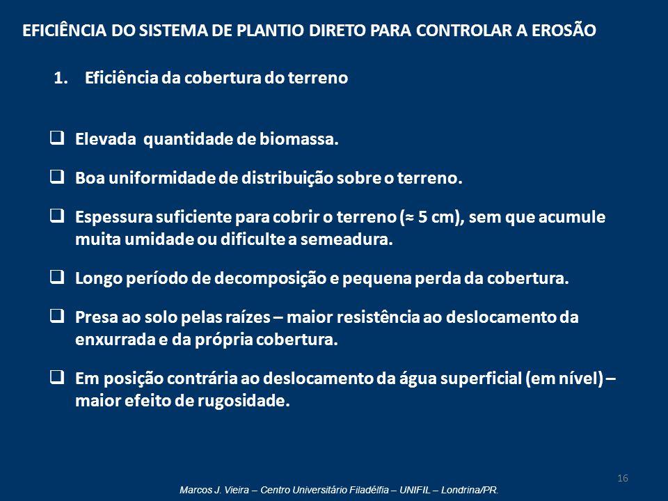 EFICIÊNCIA DO SISTEMA DE PLANTIO DIRETO PARA CONTROLAR A EROSÃO
