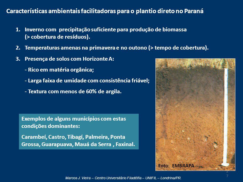 Características ambientais facilitadoras para o plantio direto no Paraná