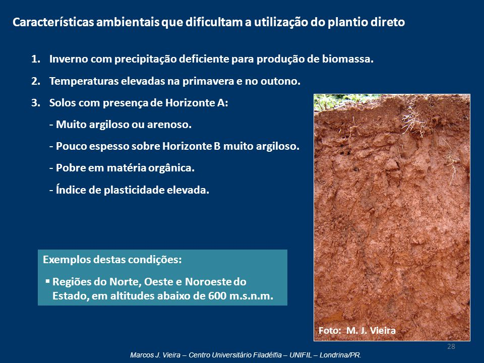 Características ambientais que dificultam a utilização do plantio direto
