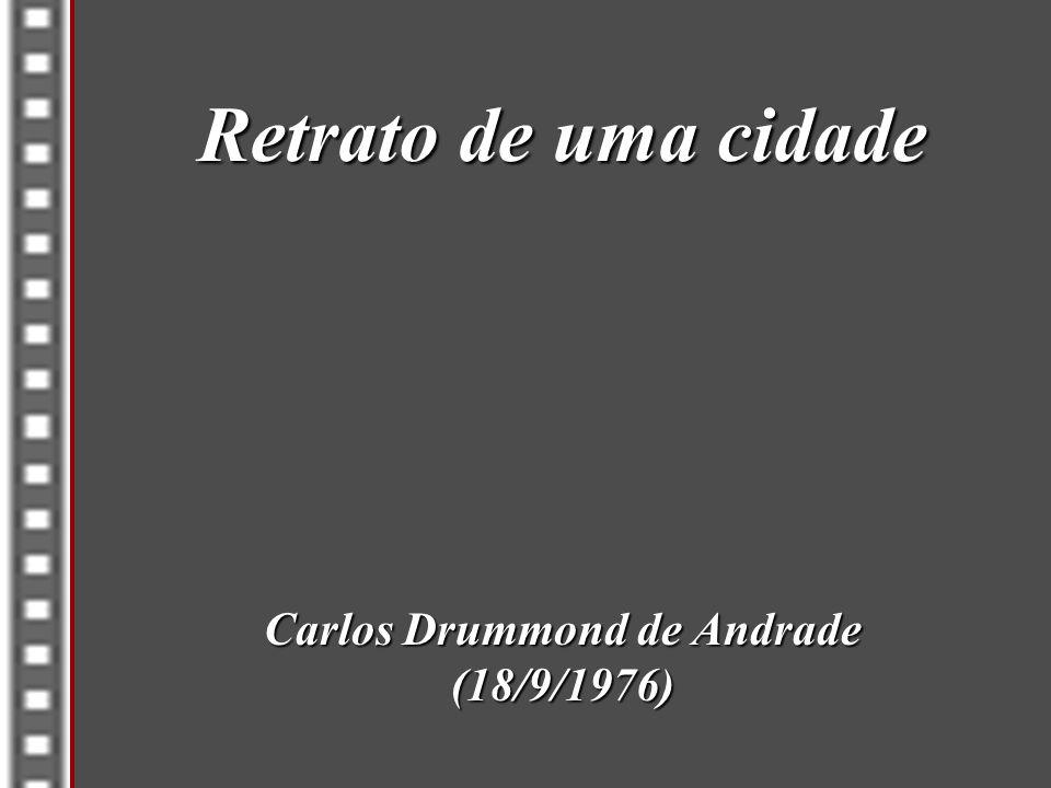 Carlos Drummond de Andrade (18/9/1976)