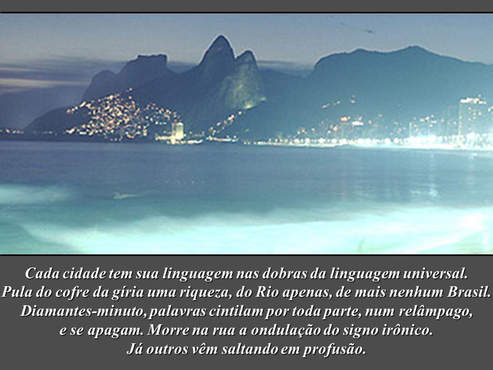 Cada cidade tem sua linguagem nas dobras da linguagem universal