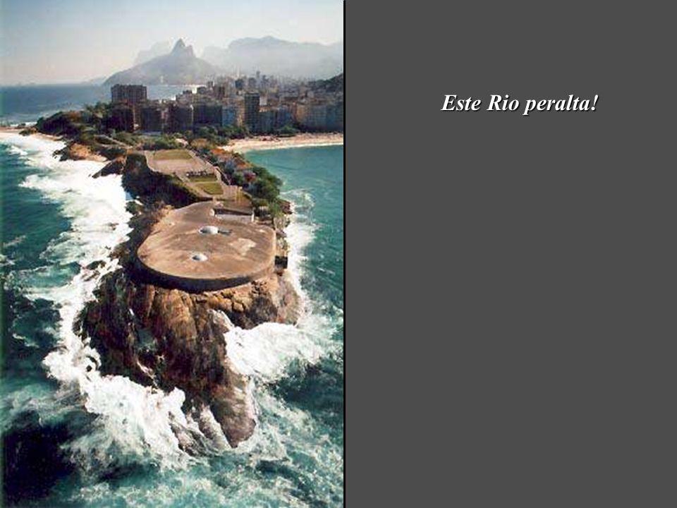 Este Rio peralta!