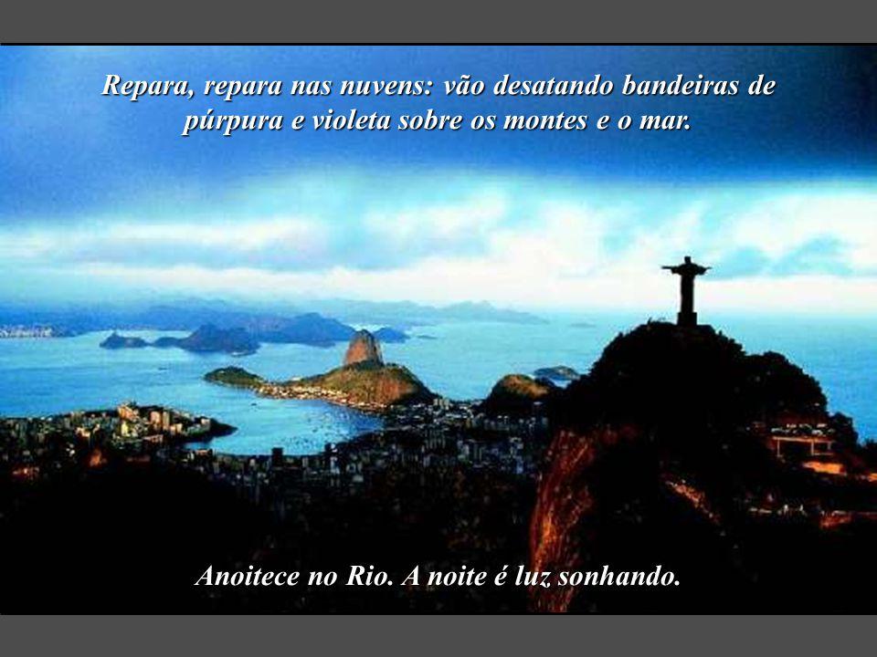 Anoitece no Rio. A noite é luz sonhando.