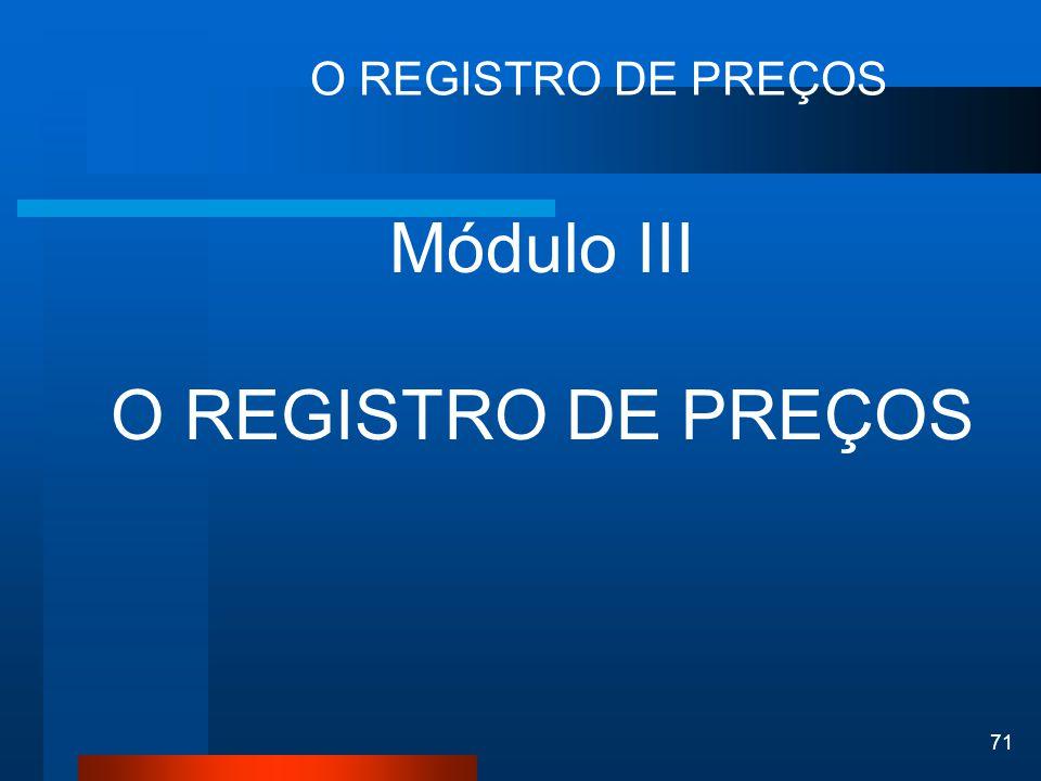 O REGISTRO DE PREÇOS Módulo III O REGISTRO DE PREÇOS