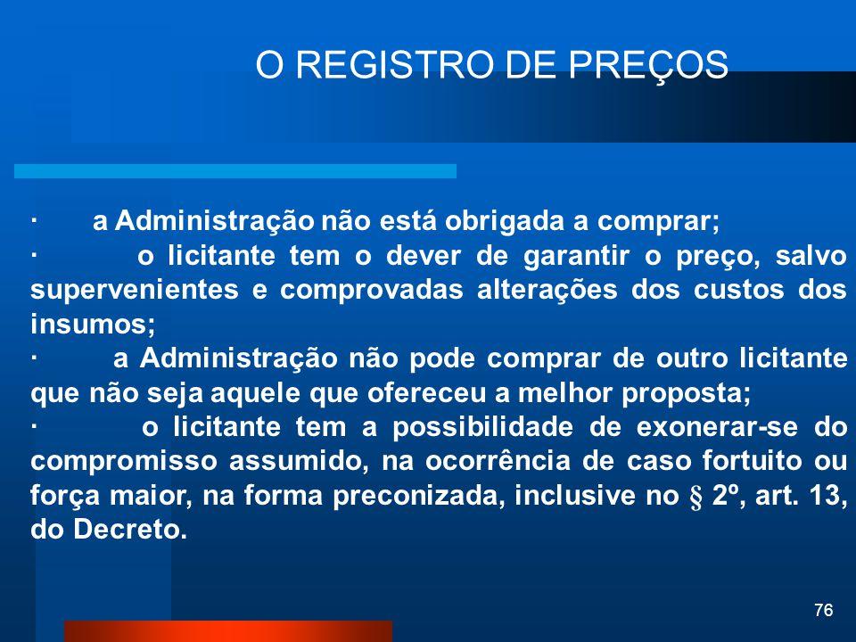 O REGISTRO DE PREÇOS · a Administração não está obrigada a comprar;
