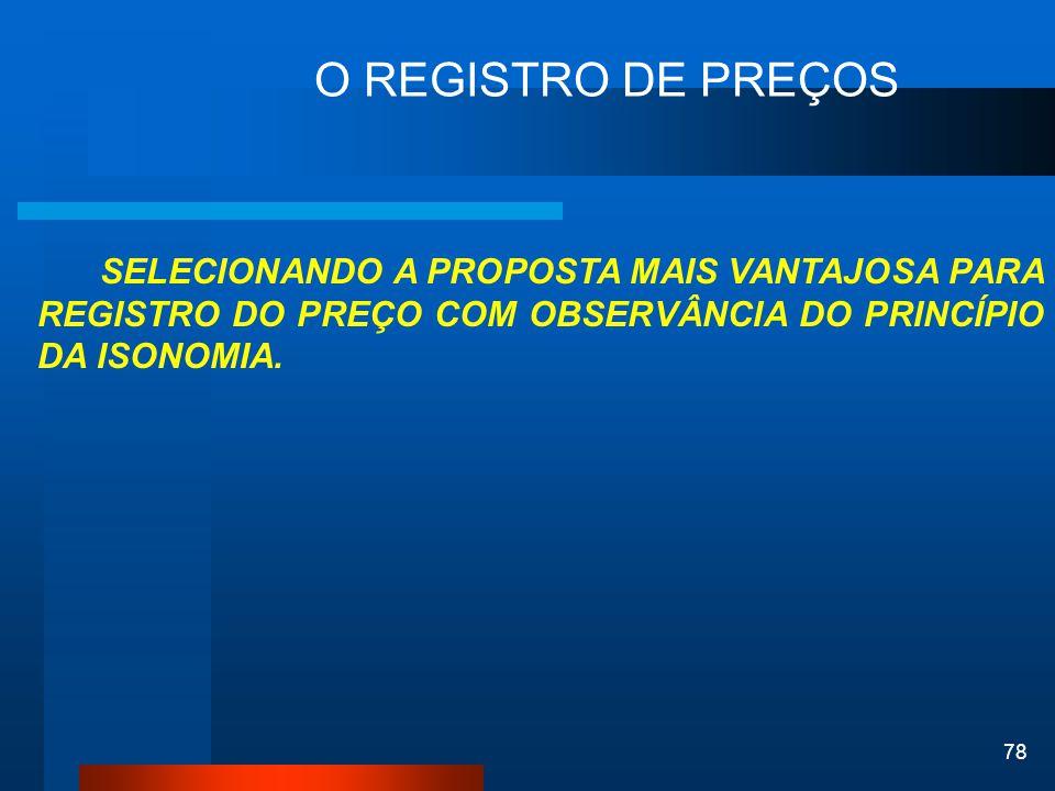 O REGISTRO DE PREÇOS SELECIONANDO A PROPOSTA MAIS VANTAJOSA PARA REGISTRO DO PREÇO COM OBSERVÂNCIA DO PRINCÍPIO DA ISONOMIA.