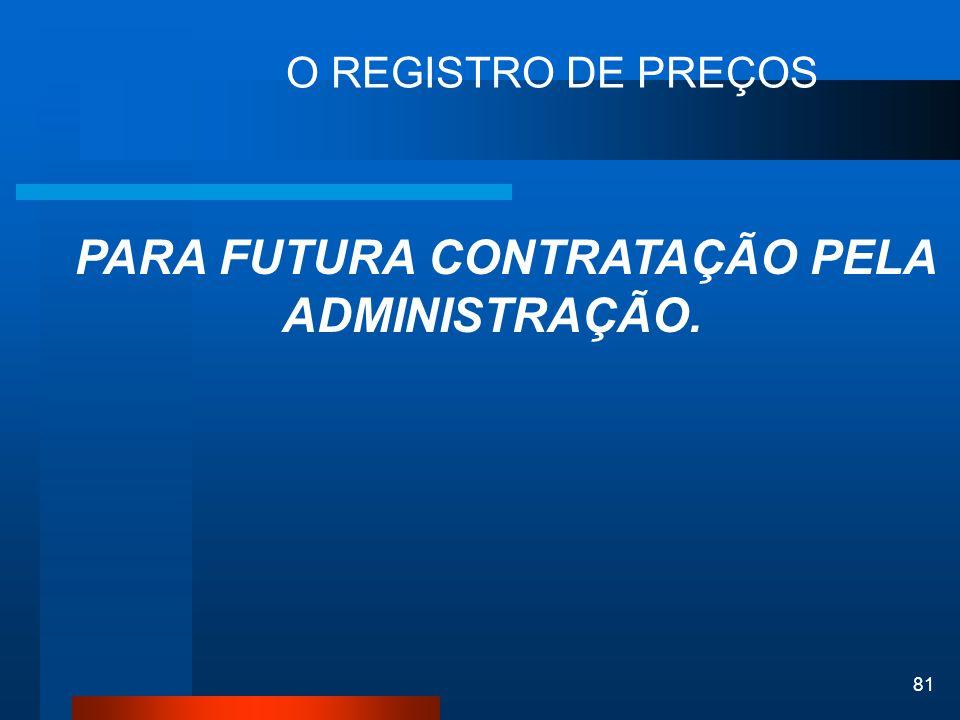 PARA FUTURA CONTRATAÇÃO PELA ADMINISTRAÇÃO.