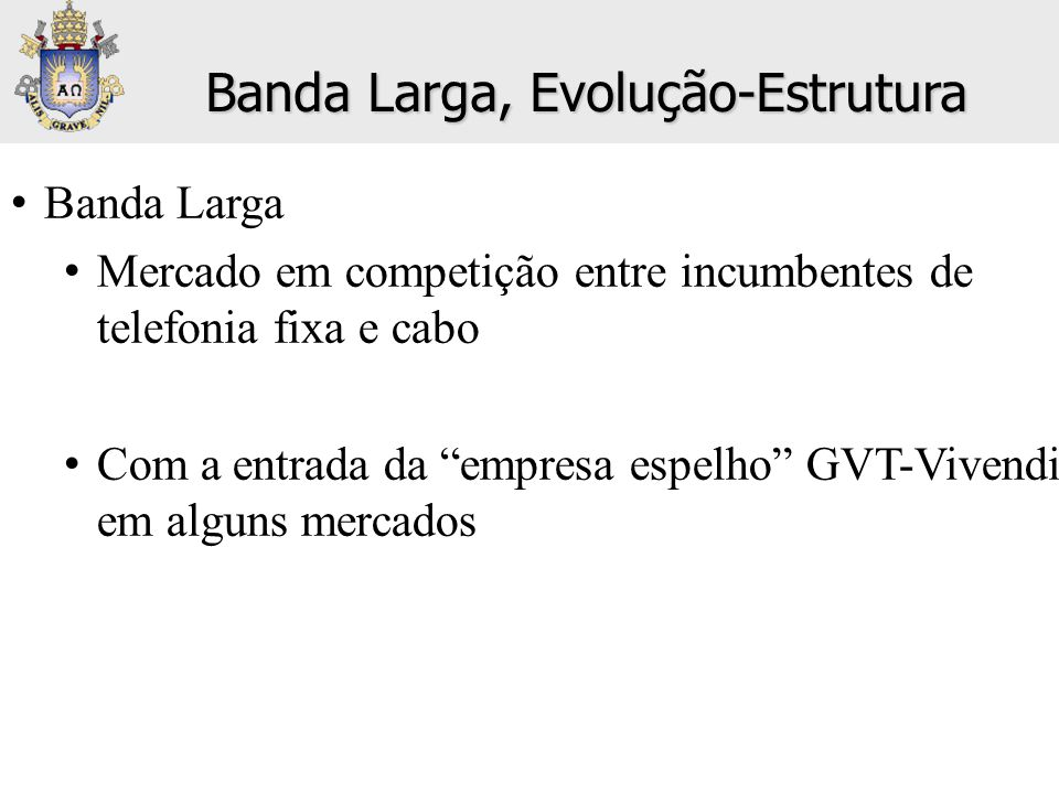 Banda Larga, Evolução-Estrutura