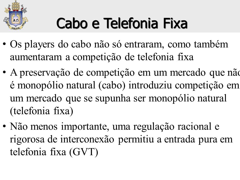 Cabo e Telefonia Fixa Os players do cabo não só entraram, como também aumentaram a competição de telefonia fixa.