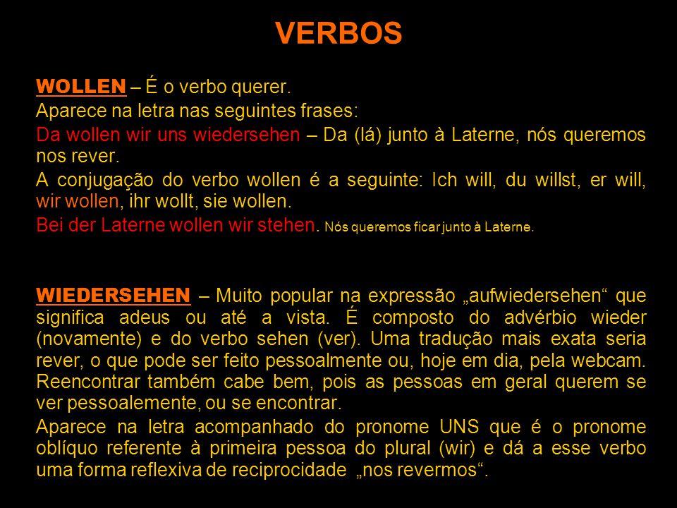 VERBOS WOLLEN – É o verbo querer.