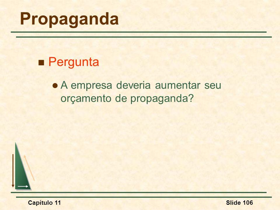 Propaganda Pergunta A empresa deveria aumentar seu orçamento de propaganda Capítulo 11 141