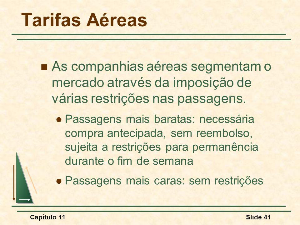 Tarifas Aéreas As companhias aéreas segmentam o mercado através da imposição de várias restrições nas passagens.