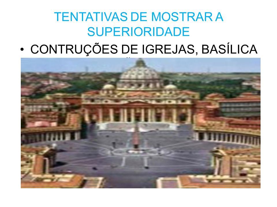 TENTATIVAS DE MOSTRAR A SUPERIORIDADE