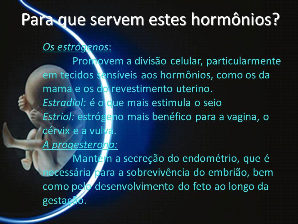 Para que servem estes hormônios