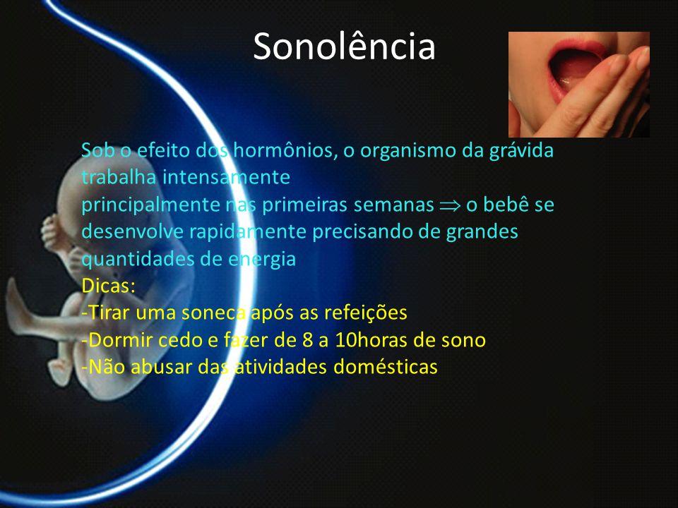 Sonolência Sob o efeito dos hormônios, o organismo da grávida trabalha intensamente.