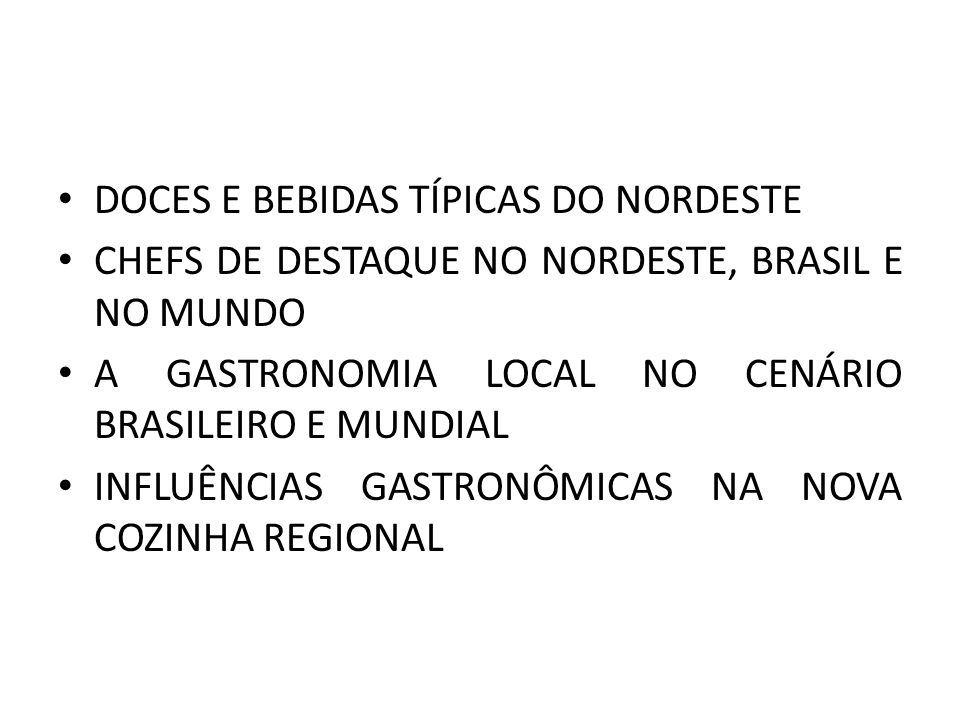 DOCES E BEBIDAS TÍPICAS DO NORDESTE