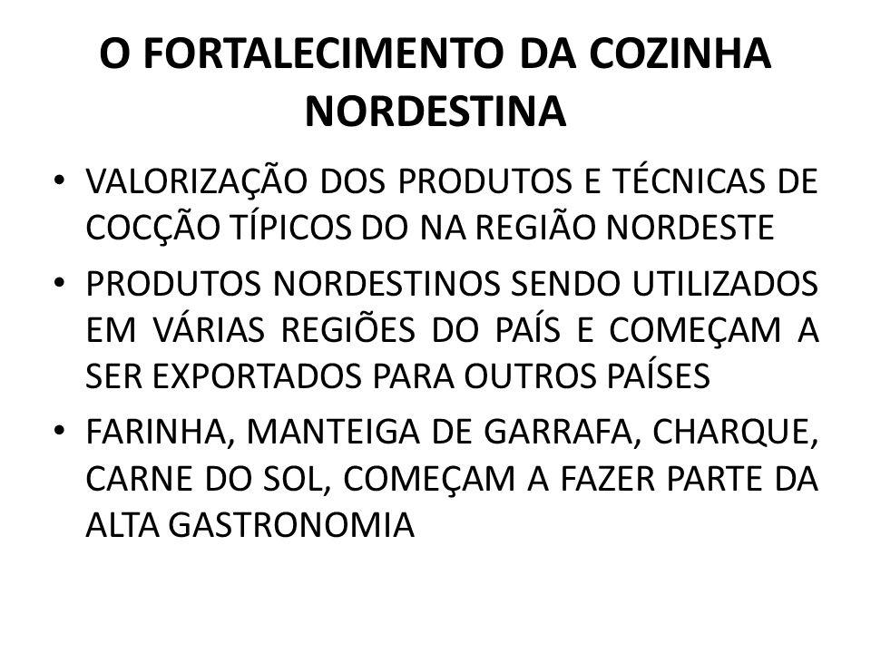 O FORTALECIMENTO DA COZINHA NORDESTINA