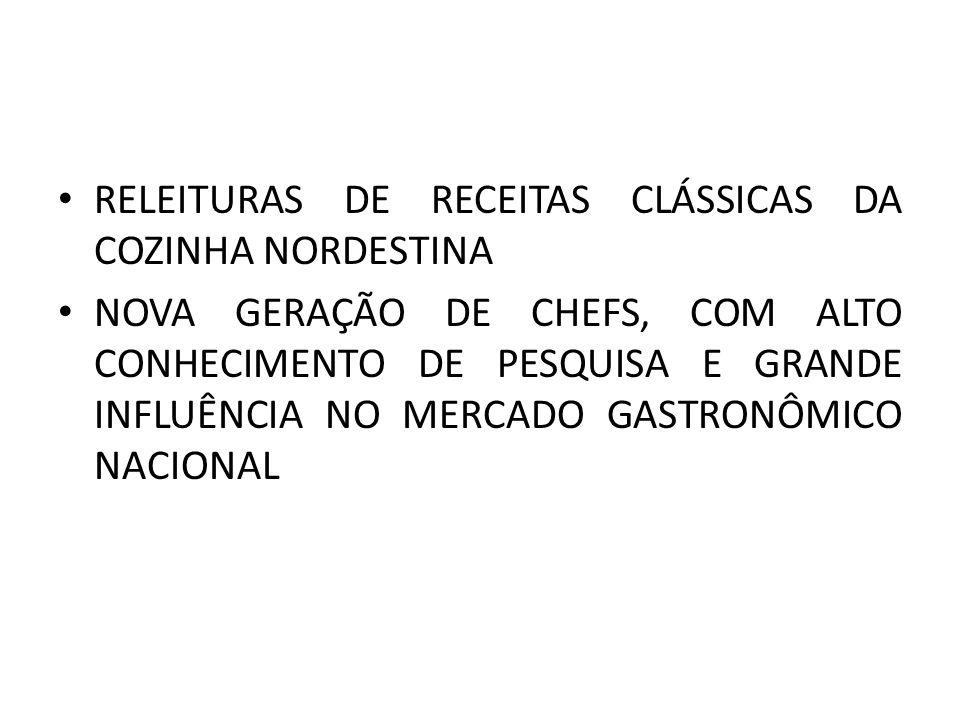RELEITURAS DE RECEITAS CLÁSSICAS DA COZINHA NORDESTINA