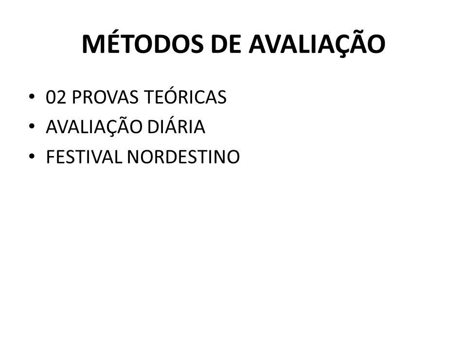 MÉTODOS DE AVALIAÇÃO 02 PROVAS TEÓRICAS AVALIAÇÃO DIÁRIA