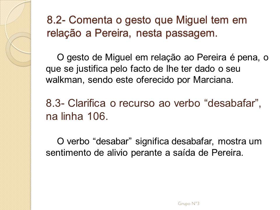 8.3- Clarifica o recurso ao verbo desabafar , na linha 106.