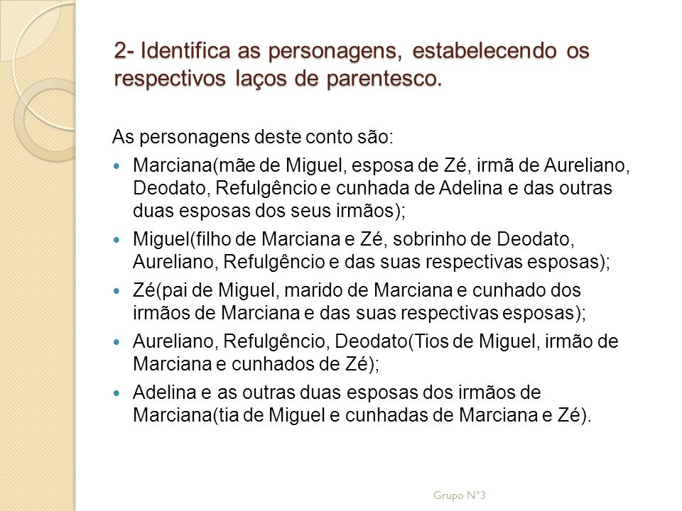 2- Identifica as personagens, estabelecendo os respectivos laços de parentesco.