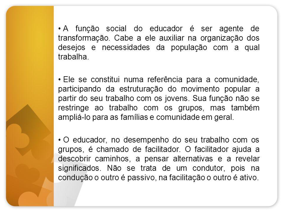 A função social do educador é ser agente de transformação