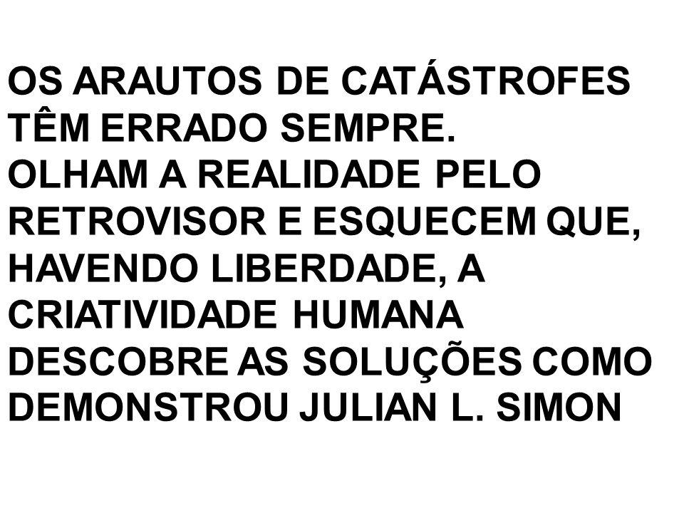 OS ARAUTOS DE CATÁSTROFES TÊM ERRADO SEMPRE.