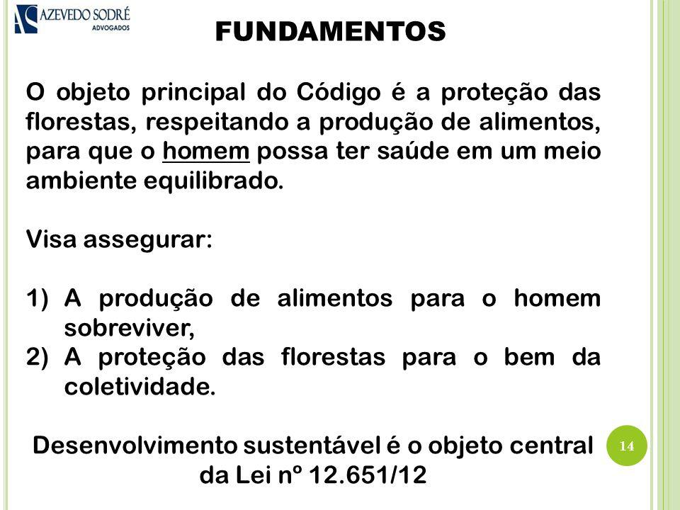 Desenvolvimento sustentável é o objeto central da Lei nº 12.651/12