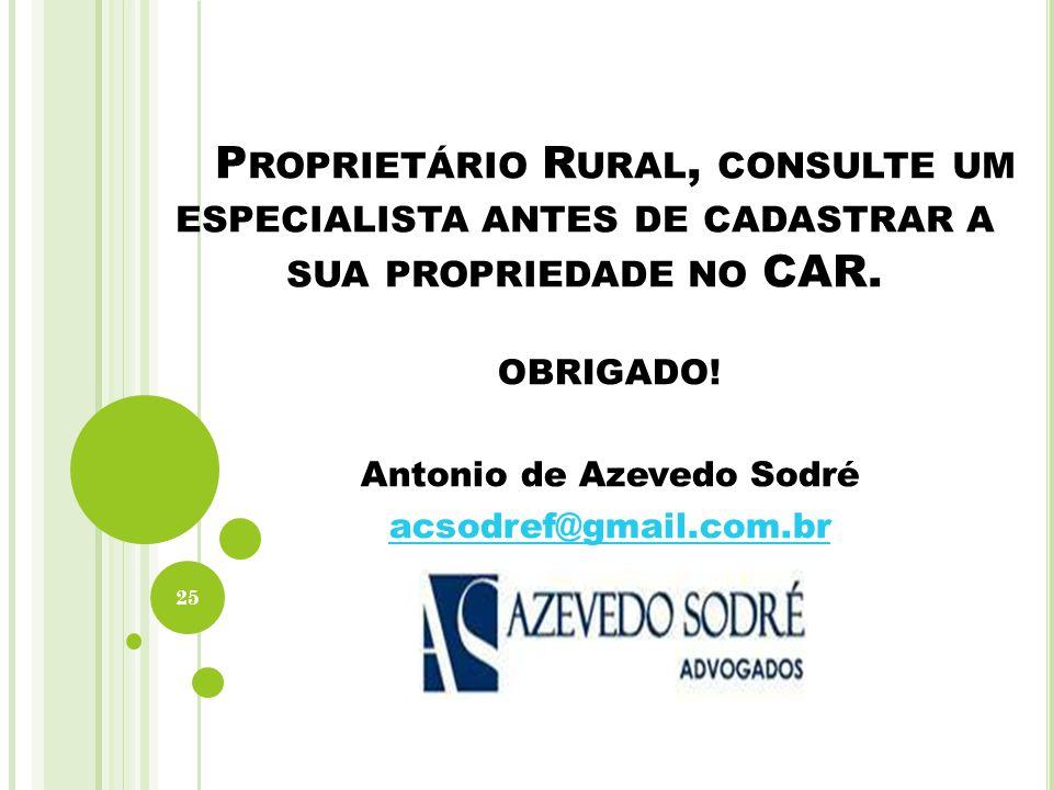 OBRIGADO! Antonio de Azevedo Sodré acsodref@gmail.com.br