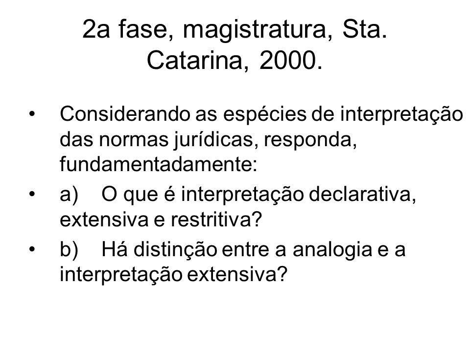 2a fase, magistratura, Sta. Catarina, 2000.