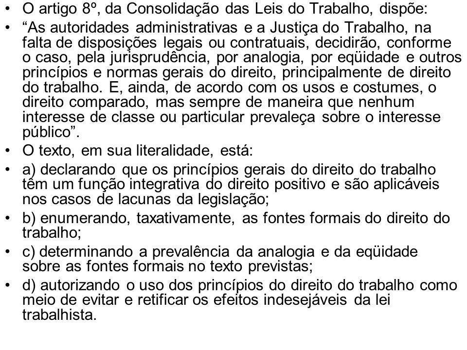 O artigo 8º, da Consolidação das Leis do Trabalho, dispõe: