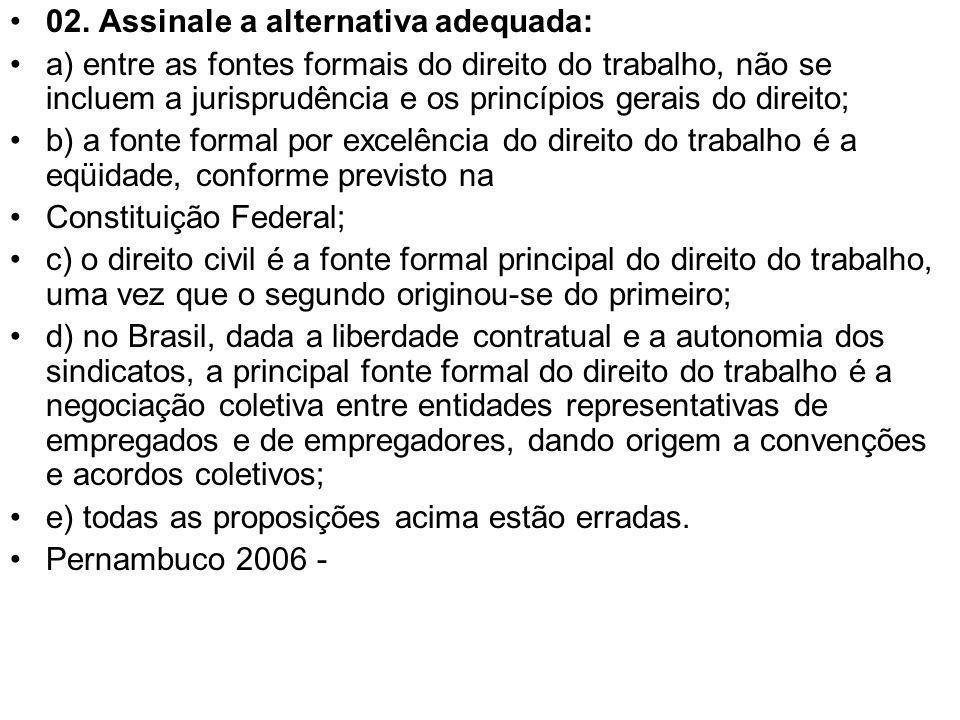 02. Assinale a alternativa adequada: