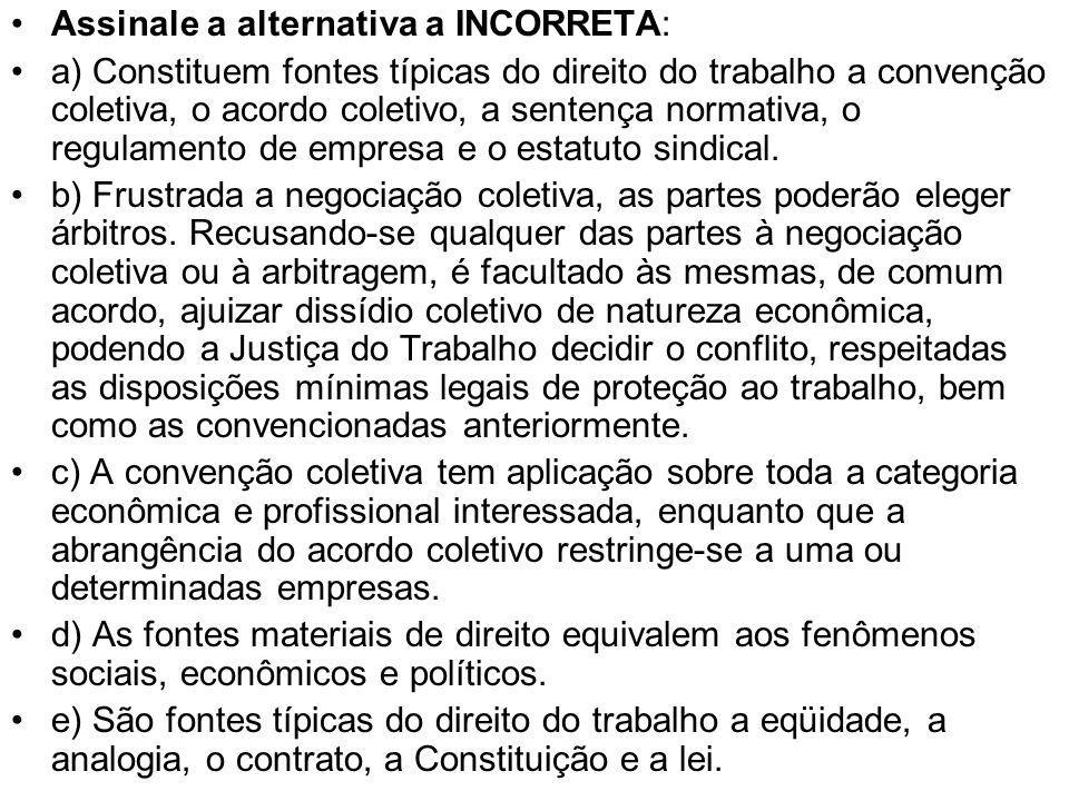 Assinale a alternativa a INCORRETA: